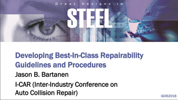 Great Designs in Steel 2018 Presentations: A Closer Look at Developing Best-In-Class Repairability Guidelines and Procedures