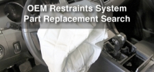 OEM Restraints System Part Replacement Search: Updated to 2017