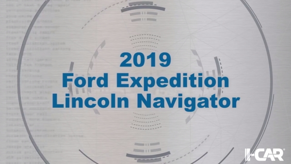 I-CAR 360: 2019 Ford Expedition/Lincoln Navigator Series Video Now Available